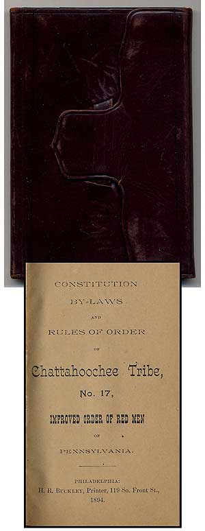 Constitution By-Laws and Rules of Order of Chattahoochee Tribe, No. 17, Improved Order of Red Men of Pennsylvania