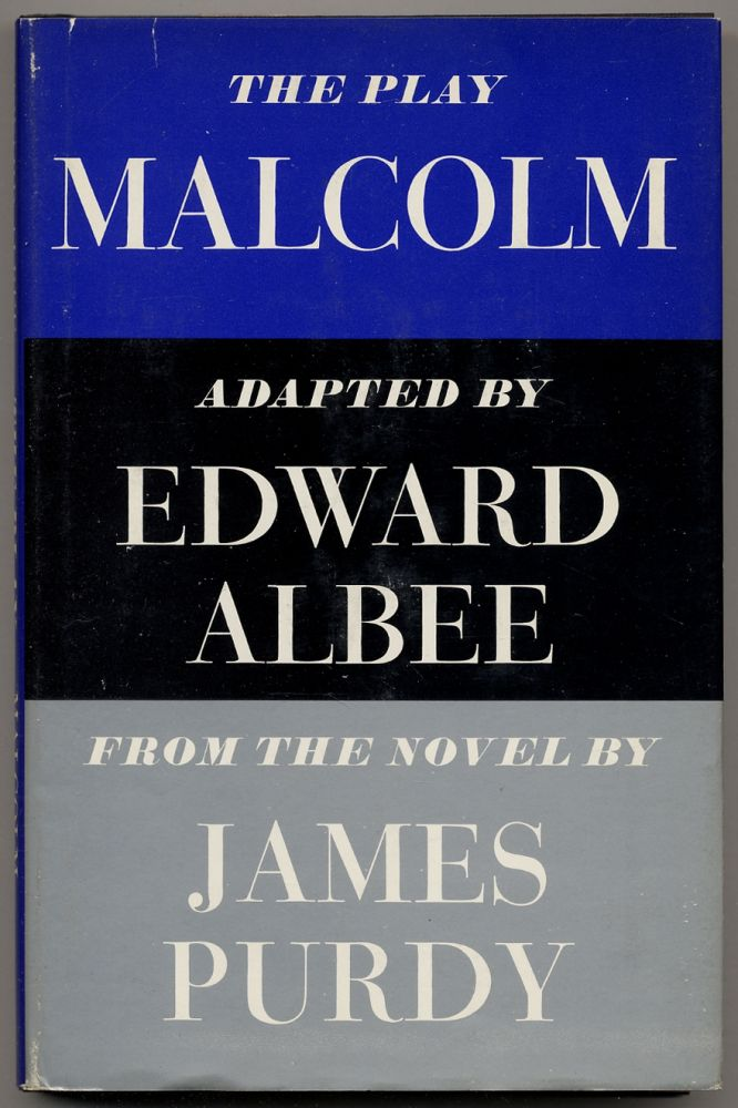 Malcolm: From the Novel by James Purdy. Edward ALBEE.