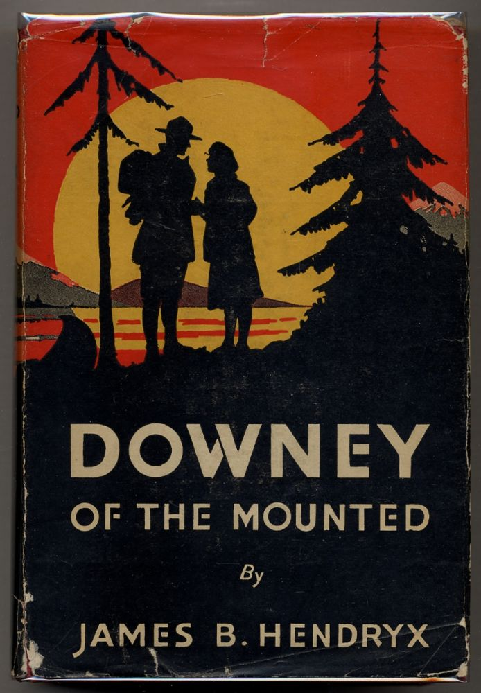 Downey of the Mounted. James B. HENDRYX.