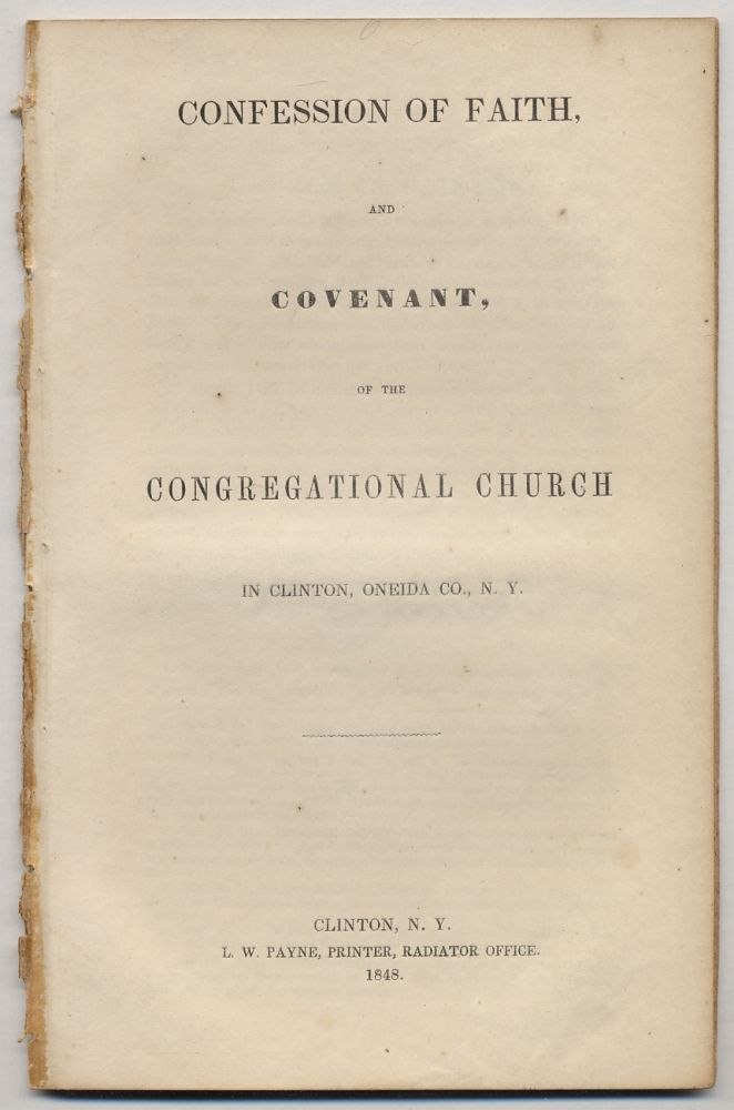 Confession of Faith, and Covenant, of the Congregational Church in Clinton, Oneida Co., N.Y.