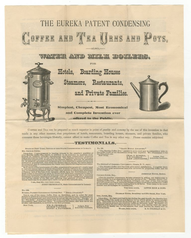[Broadsheet]: The Eureka Patent Condensing Coffee and Tea Urns and Pots...