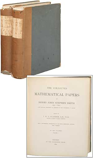 The Collected Mathematical Papers of Henry John Stephen Smith. Edited by J W L Glashier. Two Volumes