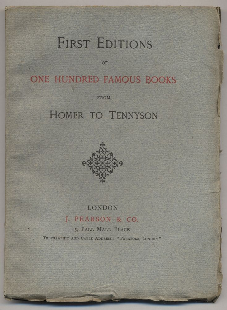 First Editions of One Hundred Famous Books from Homer to Tennyson