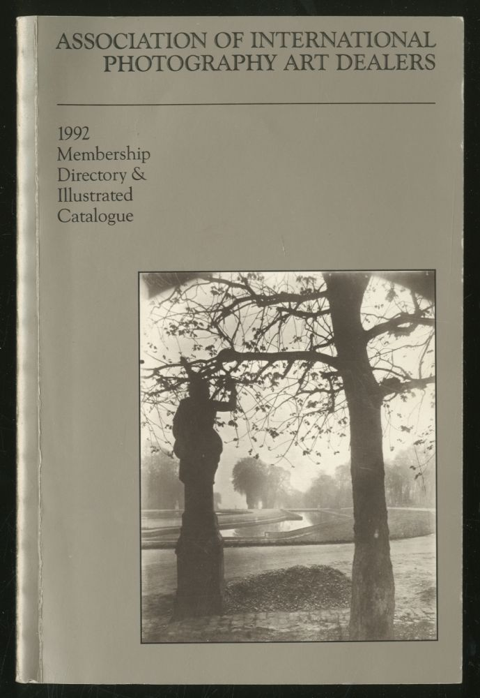 Association of International Photography Art Dealers: 1992 Membership Directory and Illustrated Catalogue