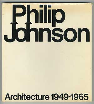 Philip Johnson Architecture 1949-1965
