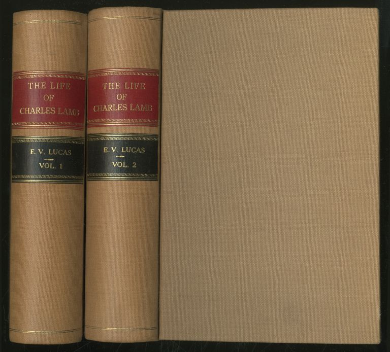The Life of Charles Lamb in Two Volumes, Volume One: 1775 - 1817, Volume Two: 1818 - 1834
