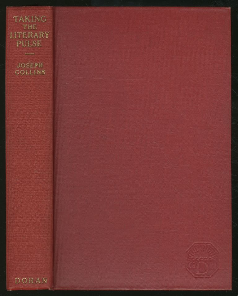Taking the Literary Pulse: Psychological Studies of Life and Letters. Joseph COLLINS.