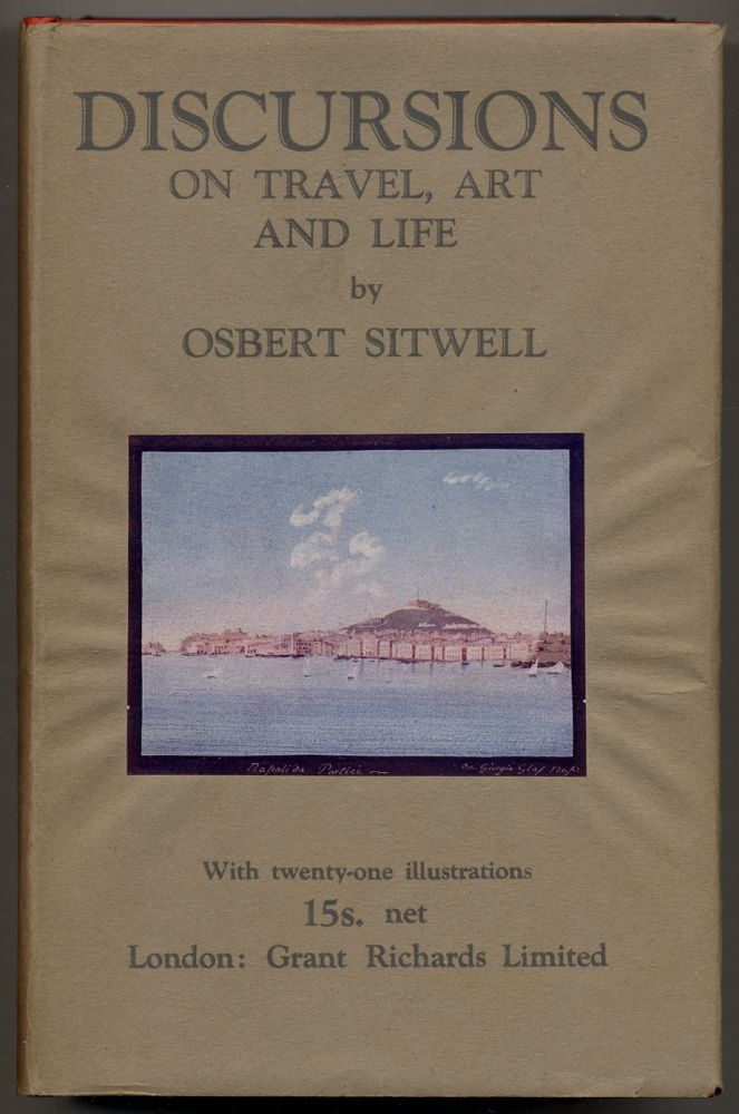 Discursions on Travel, Art and Life. Osbert SITWELL.