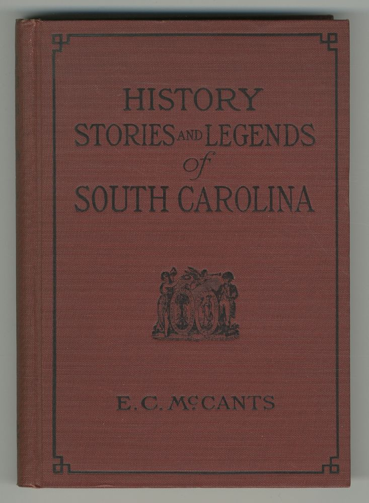 History, Stories and Legends of South Carolina
