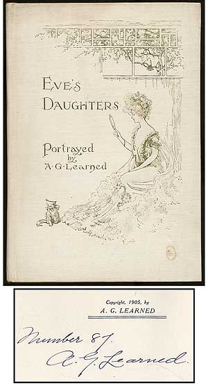 Eve's Daughters Compiled by a Mere Man and Portrayed by Arthur G. Learned. Arthur G. LEARNED.