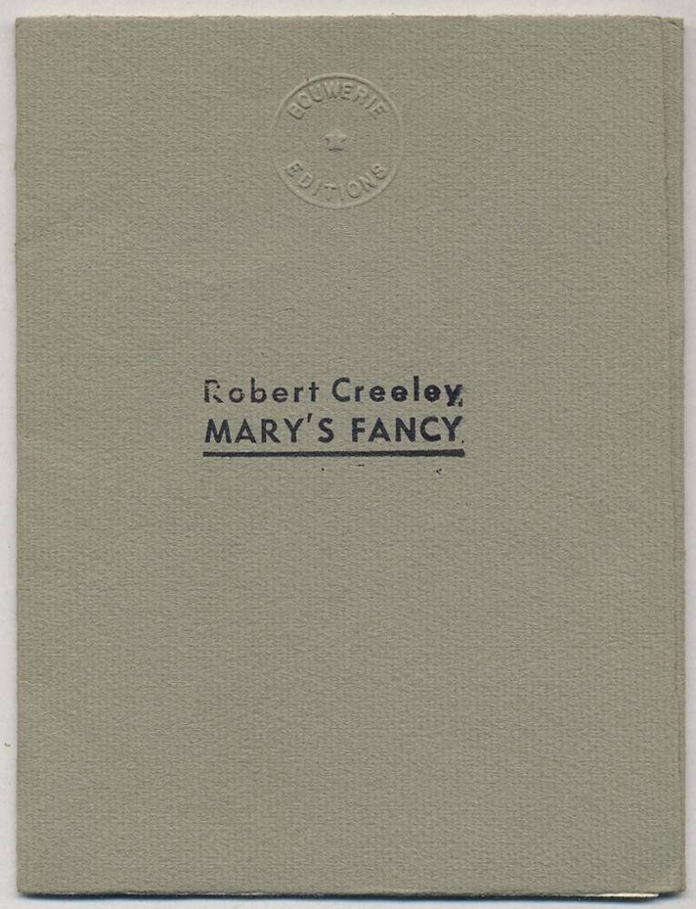 Mary's Fancy. Robert CREELEY.