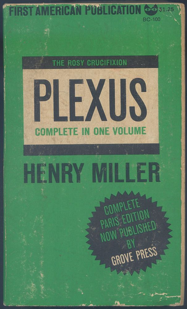 The Rosy Crucifixion: Book Two: Plexus. Henry MILLER.