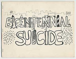 Bicentennial Suicide: A Novel to be Performed. Bob HOLMAN, Bob Rosenthal.