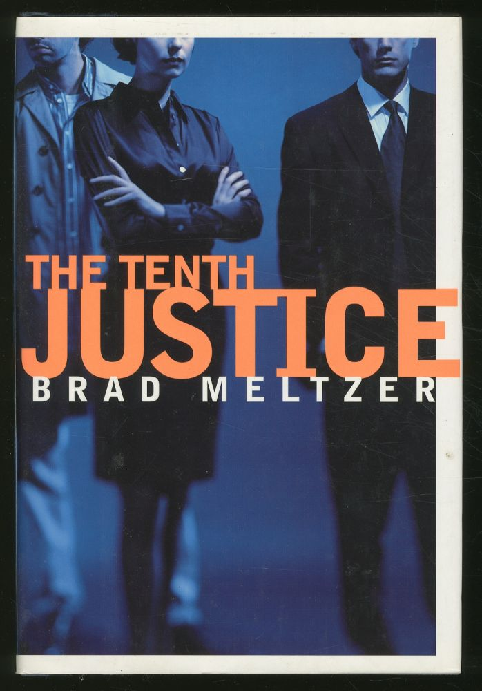 The Tenth Justice. Brad MELTZER.