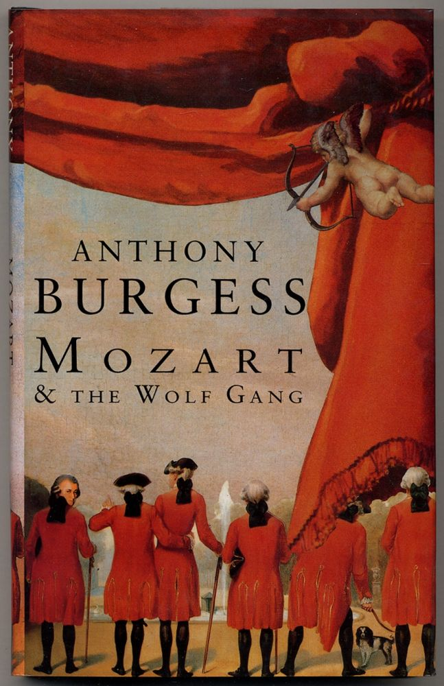 Mozart and The Wolf Gang. Anthony BURGESS.