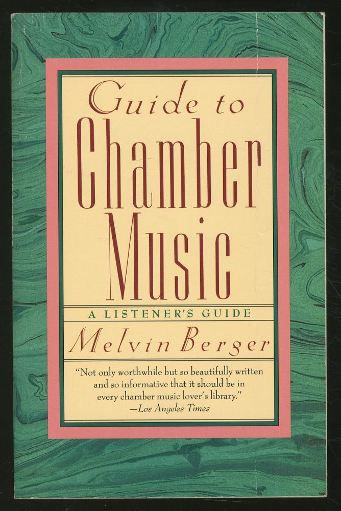 Guide to Chamber Music. Melvin BERGER.