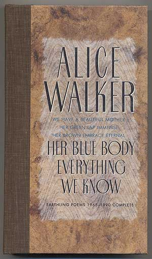 Her Blue Body Everything We Know: Earthling Poems 1965-1990 Complete. Alice WALKER.