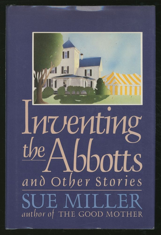 Inventing the Abbotts and Other Stories. Sue MILLER.