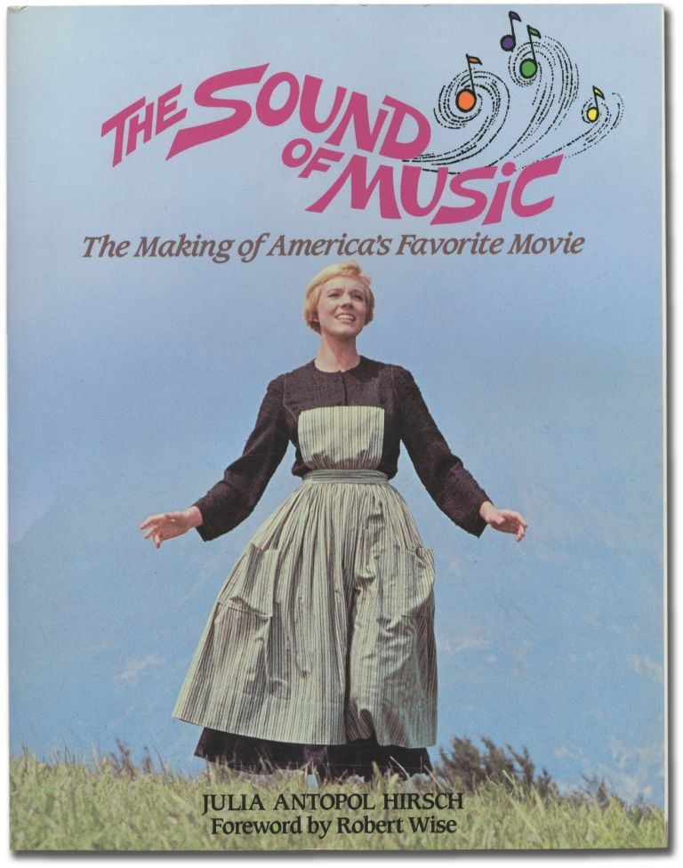 The Sound of Music: The Making of America's Favorite Musical. Julia Antopol HIRSCH.