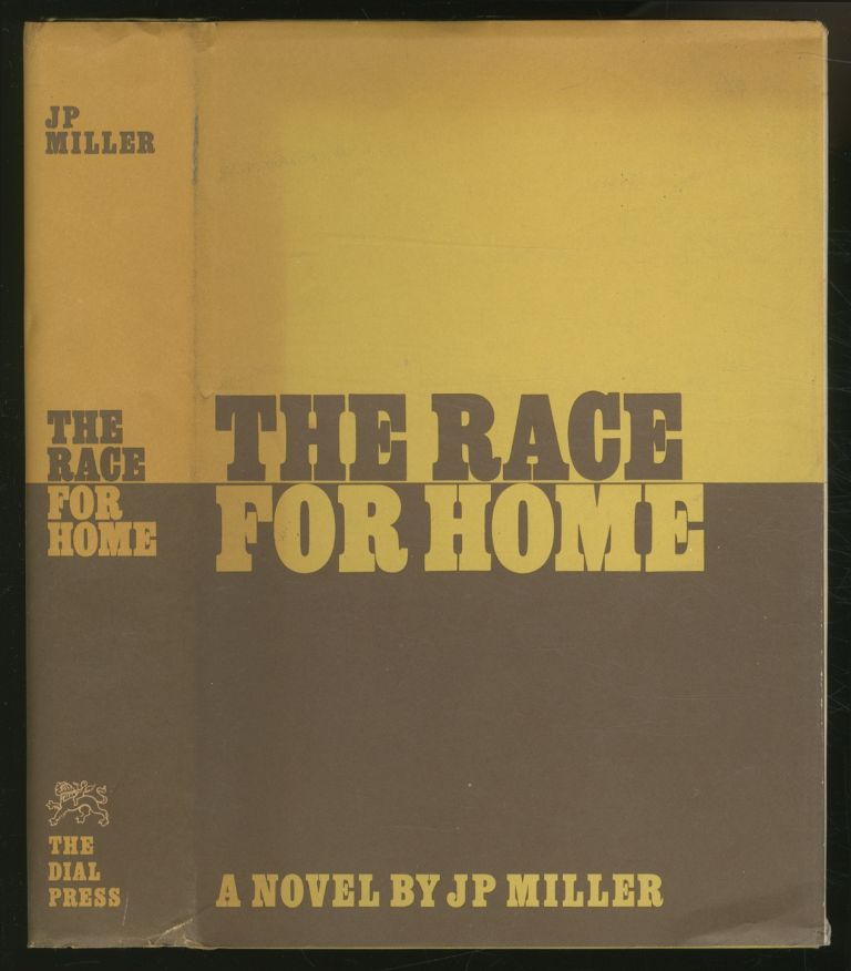 The Race for Home. J. P. MILLER.