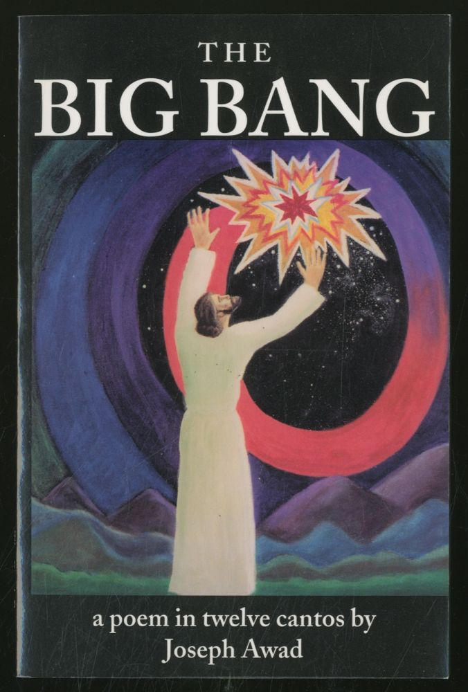 The Big Bang: A Poem in Twelve Cantos. Joseph AWAD.