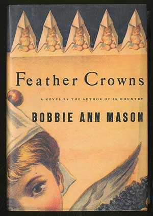 Feather Crowns. Bobbie Ann MASON.