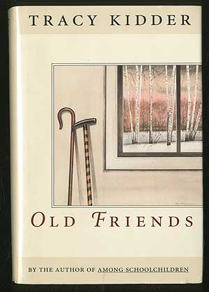 Old Friends. Tracy KIDDER.
