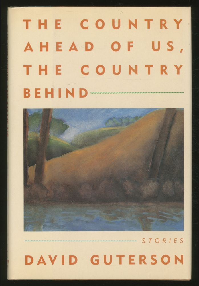 The Country Ahead of Us, The Country Behind. David GUTERSON.