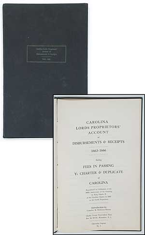 """Carolina Lords Proprietors' Account of Disbursements & Receipts, 1663-1666, Listing Fees in Passing """"Ye Charter & Duplicate of Carolina."""" Reproduced in celebration of the 300th anniversary of the granting by King Charles II of the Carolina Charter in 1663 to the Lords Proprietors"""