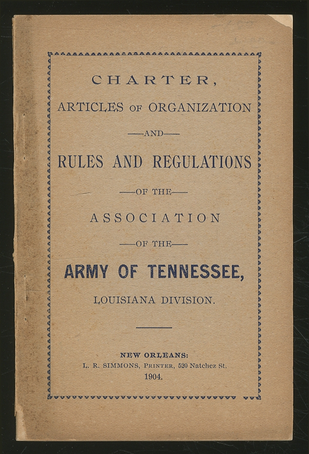 Charter, Articles of Organization, and Rules and Regulations of the Association of the Army of Tennessee, Louisiana Division
