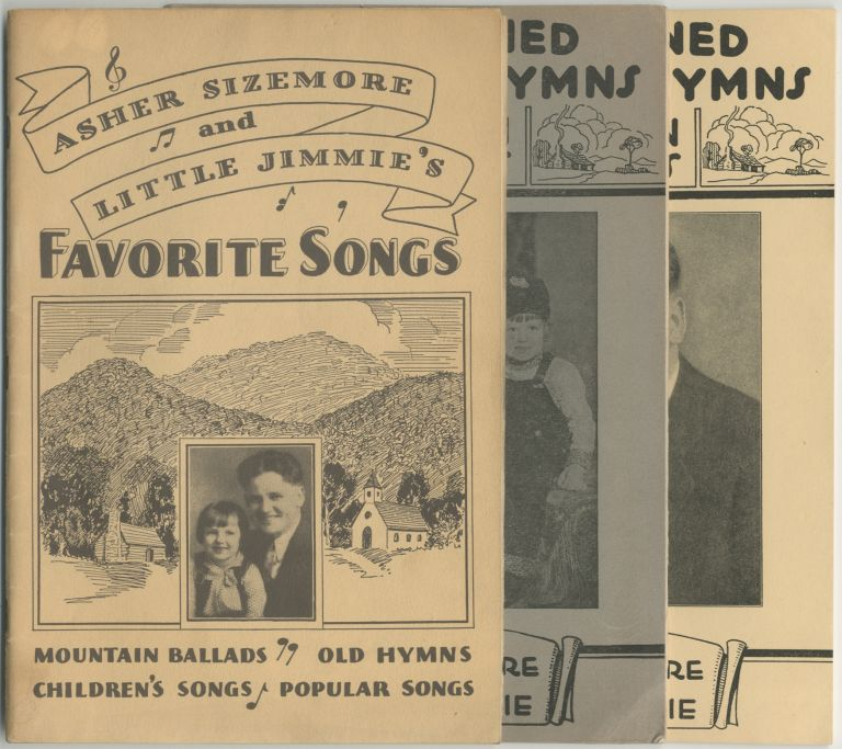 Old Fashioned Hymns and Mountain Ballads as Sung by Asher Sizemore and Little Jimmie [and] Asher Sizemore and Little Jimmie's Favorite Songs[cover titles]