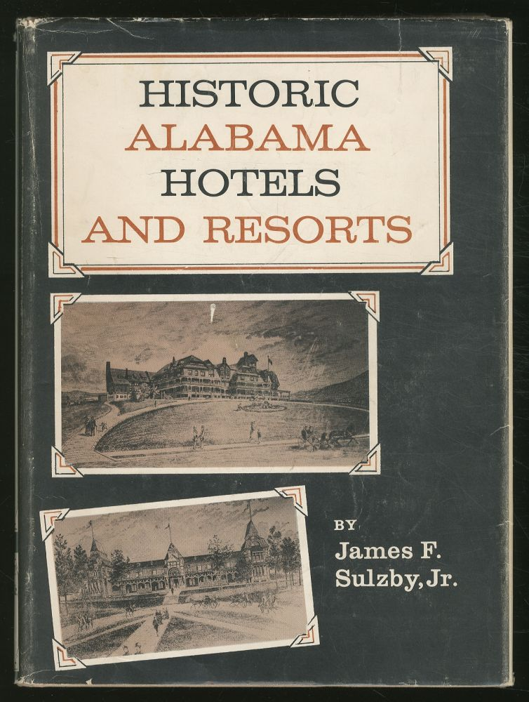 Historic AlabamA HOTELS AND RESORTS. James F. Sulzby, Jr.