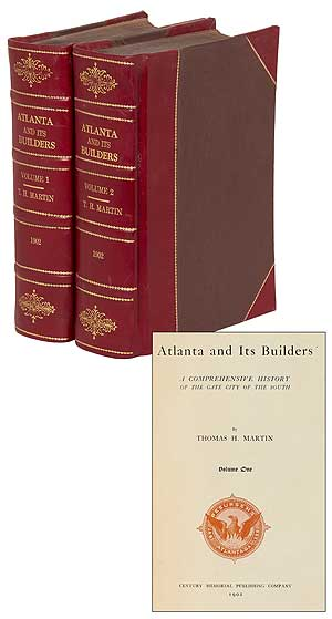 Atlanta and Its Builders: A Comprehensive History of the Gate City of the South