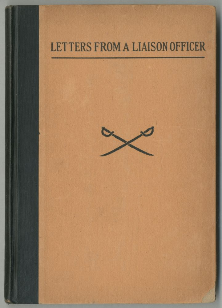 Letters From A LIAISON OFFICER, 1918-1919. Clarence Van Schaick Mitchell.