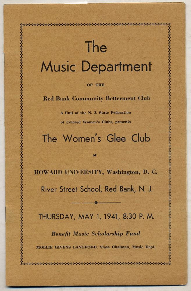 The Music Department of the Red Bank Community Betterment Club: A Unit of the N.J. State Federation of Colored Women's Clubs,Presents the Women's Glee Club of Howard University, Washington, D.C., River Street School, Red Bank, N.J., Thursday, May 1, 1941, 8:30 P.M. [cover title]
