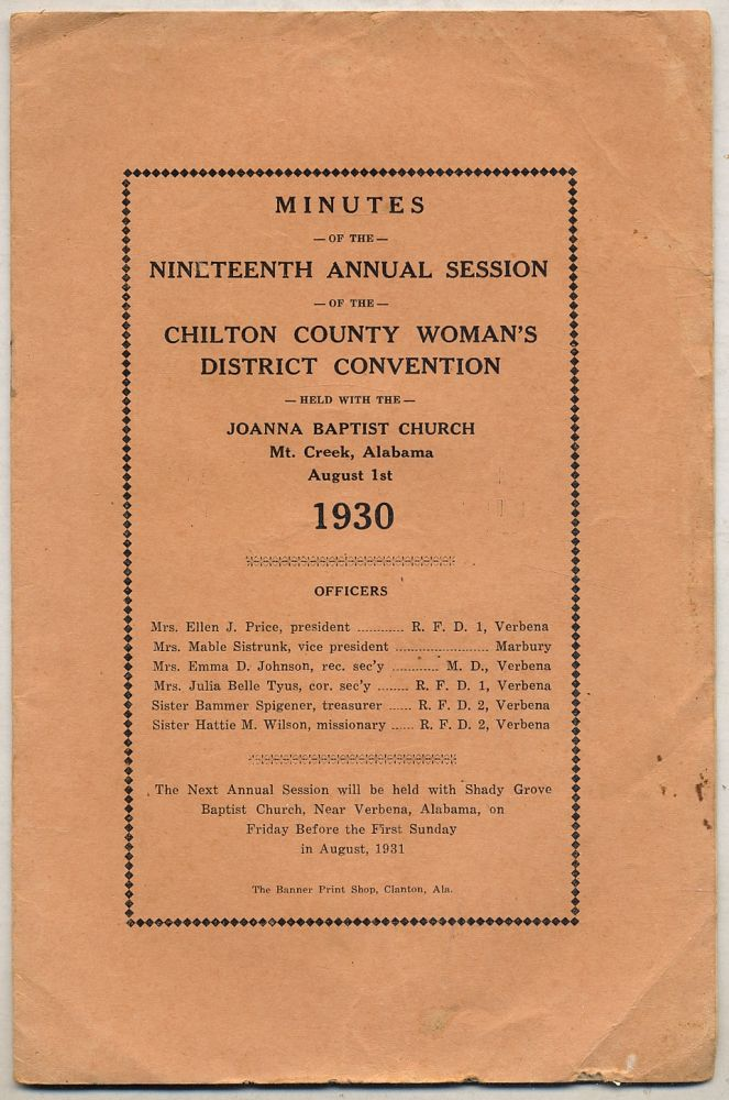 Minutes Of The NINETEENTH ANNUAL SESSION OF THE CHILTON COUNTY WOMAN'S DISTRICT CONVENTION HELD WITH THE JOANNA BAPTIST CHURCH, MT. CREEK, ALABAMA, AUGUST 1ST, 1930