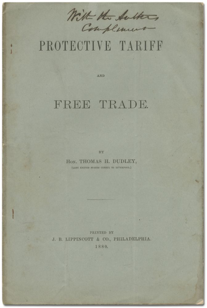 Protective Tariff and Free Trade. Thomas H. DUDLEY.