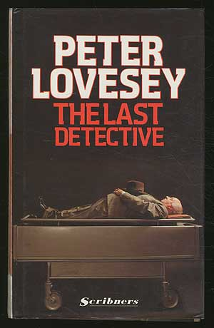 The Last Detective. Peter LOVESEY.