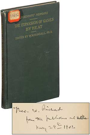 The Expansion of Gases by Heat; Memoirs by Dalton, Gay-Lussac, Regnault and Chappuis. Wyatt W. RANDALL, Theodore W. Richards.