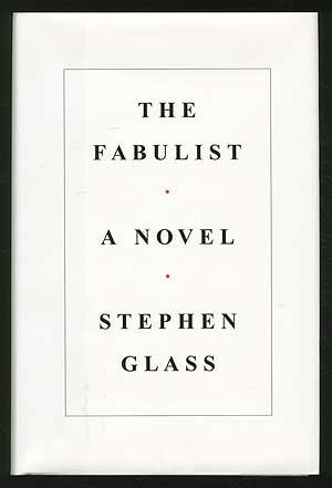 The Fabulist. Stephen GLASS.