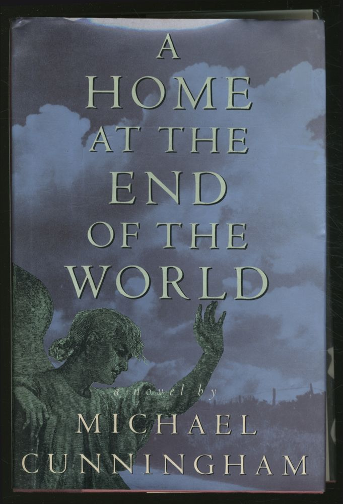 A Home at the End of the World. Michael CUNNINGHAM.