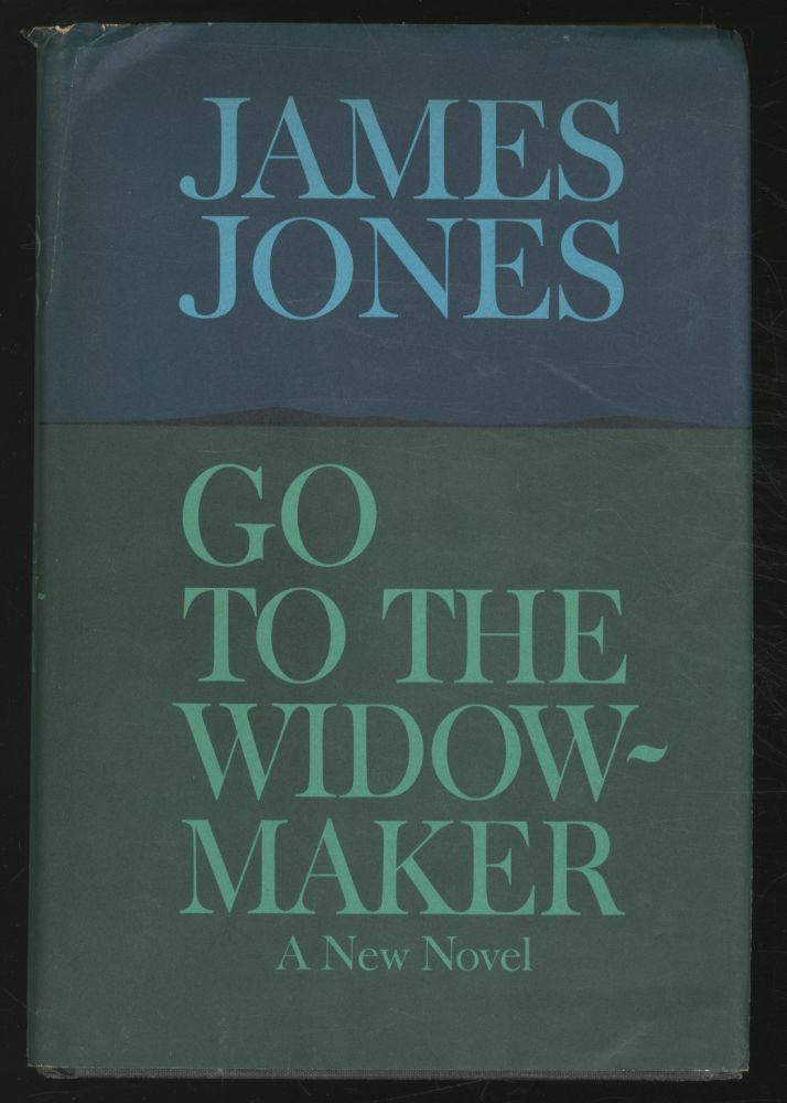 Go to the Widow-Maker. James JONES.