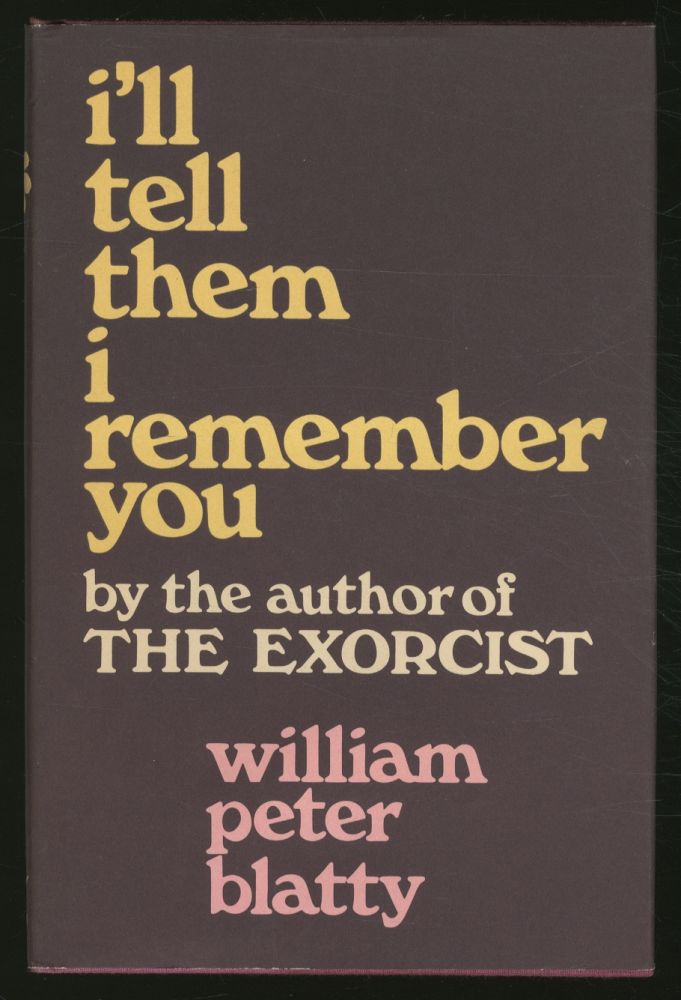 I'll Tell Them I Remember You. William Peter BLATTY.