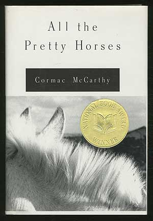 All the Pretty Horses. Cormac McCARTHY.