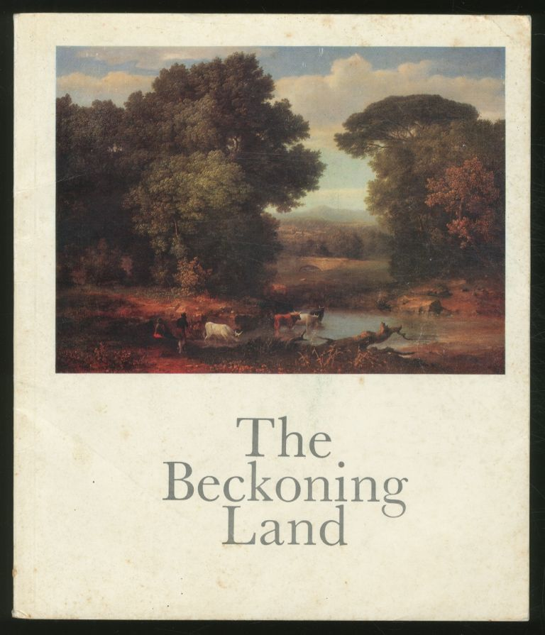 The Beckoning Land: Nature and the American Artist: a Selection of Nineteenth Century Paintings
