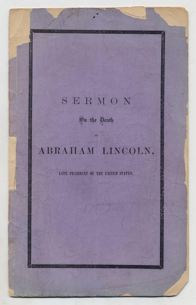 Sermon on the Death of Abraham Lincoln...Preached on the Occasion of the National Funeral, Wednesday, April 19, 1865. N. L. RICE, Nathan Lewis.