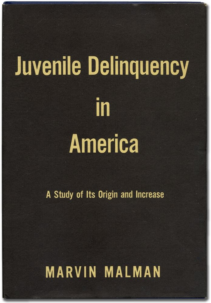 Juvenile Delinquency in America: A Study of Its Origin and Increase