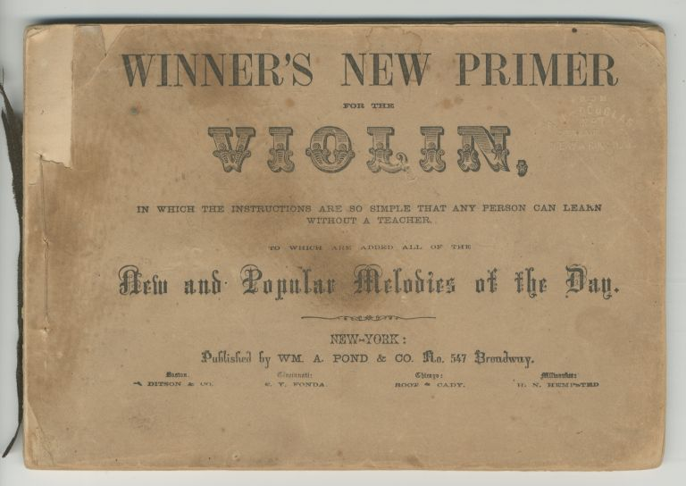 [Music Score]: Winner's New Primer for the Violin, [...] to which are added all of the New and Popular Melodies of the Day. Septimus WINNER.