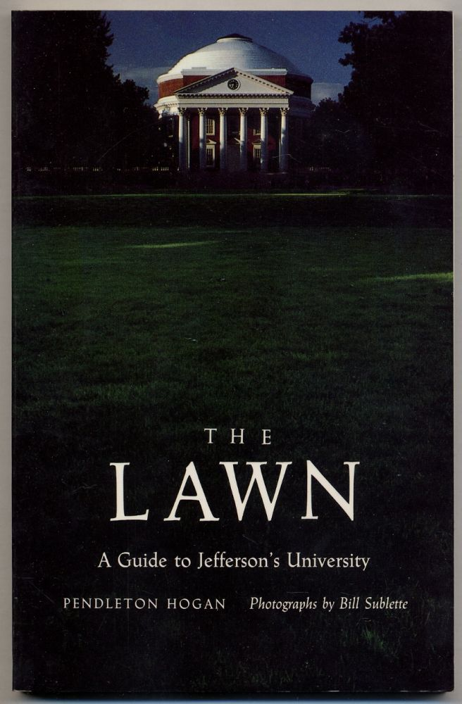 The Lawn: A Guide to Jefferson's University. Pendleton HOGAN.