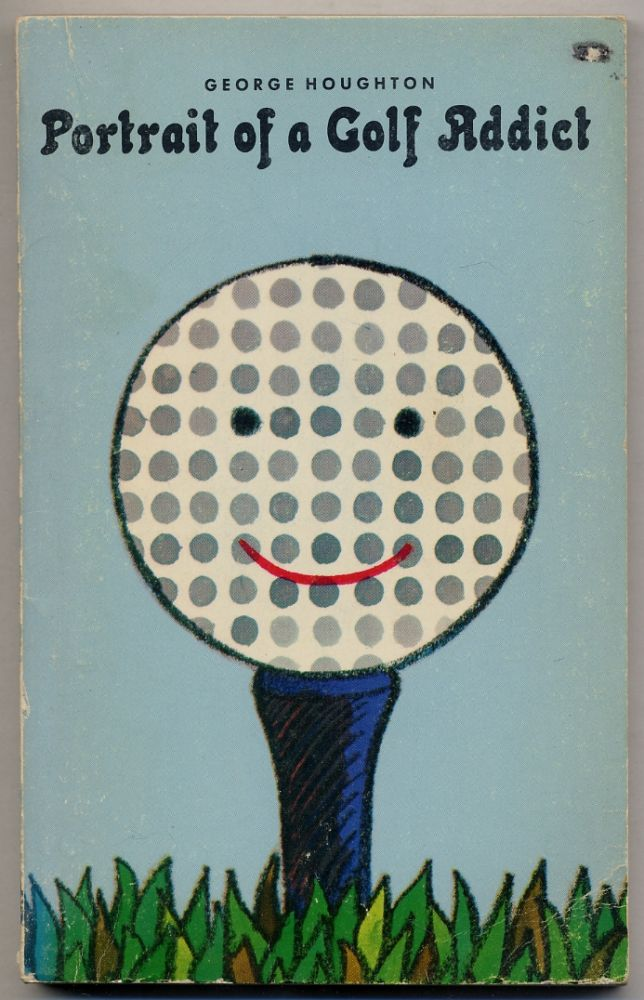 Portrait of a Golf Addict. George HOUGHTON.